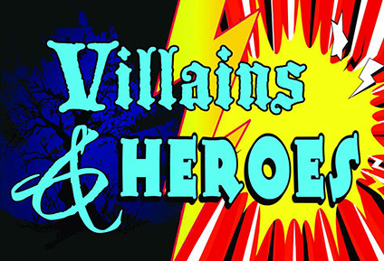 Villains and Heroes